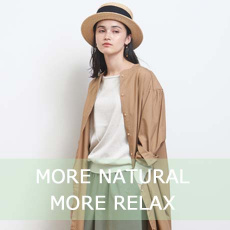 《MORE NATURAL MORE RELAX》心地の良い暮らしとスタイル