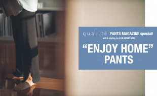 "PANTS MAGAZINE special!""ENJOY HOME""PANTS"