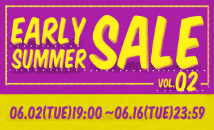 EARLY SUMMER SALE VOL.2 レディス