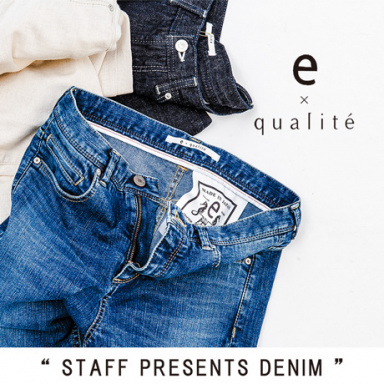 e×qualite STAFF PRESENTS DENIM