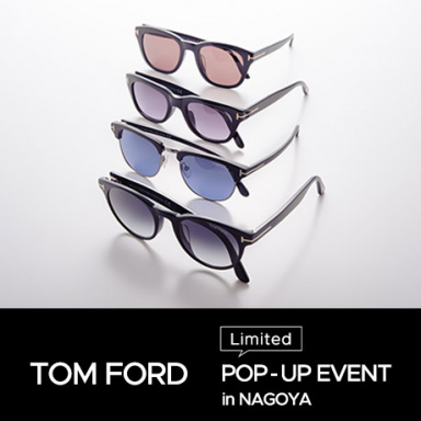 【TOM FORD】POP UP EVENT 開催のお知らせ